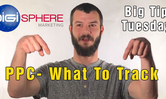 Big Tip Tuesday PPC What To Track